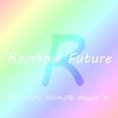 Rainbow Future feat.GUMI/Sad Juno