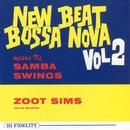 New Beat Bossa Nova Means The Samba Swings - Vol. 2/Zoot Sims