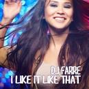 I Like It Like That/Dj Farre