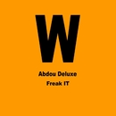Freak it/Abdou Deluxe