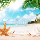 the sound of summer feat. 浜崎美保/ROCKETMAN