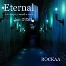 Eternal ~a vampire loved a man~ feat.GUMI/ROCKAA
