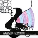 LE ROI SOLEIL/Kahimi Karie