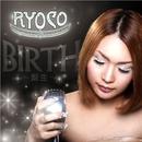 BIRTH~誕生~/RYOCO