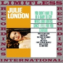 You Don't Have to Be a Baby to Cry (HQ Remastered Version)/Julie London