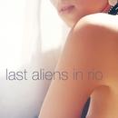 インディア/Last Aliens in Rio