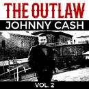The Outlaw Johnny Cash Vol. 2/JOHNNY CASH