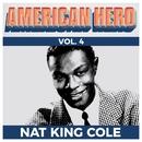 "American Hero Vol. 4 - Nat King Cole/Nat ""King"" Cole"