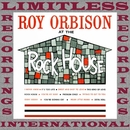At The Rock House, The Complete Sessions (HQ Remastered Version)/Roy Orbison