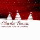 Please Come Home For Christmas/Charles Brown