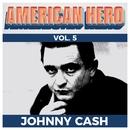 American Hero Vol. 5 - Johnny Cash/Johnny Cash