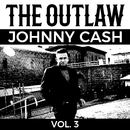 The Outlaw Johnny Cash Vol. 3/Johnny Cash