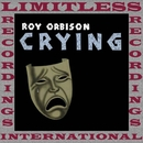Crying (Expanded, HQ Remastered Version)/Roy Orbison