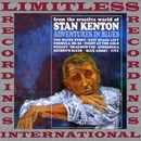 Adventures In Blues (Expanded, HQ Remastered Version)/Stan Kenton