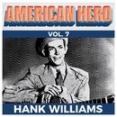 American Hero Vol. 7 - Hank Williams/Hank Williams