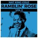 "Nat King Cole - Ramblin' Rose Vol. 2/Nat ""King"" Cole"