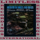 Artistry In Voices and Brass (Expanded, HQ Remastered Version)/Stan Kenton