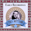 Early Recordings (HQ Remastered Version)/Tex Ritter