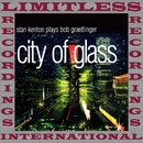 City Of Glass, Complete Sessions (HQ Remastered Version)/Stan Kenton