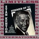Summer Of '51 (HQ Remastered Version)/Stan Kenton