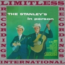 The Stanley's In Person (HQ Remastered Version)/The Stanley Brothers
