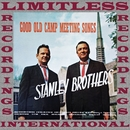 Good Old Camp Meeting Songs (HQ Remastered Version)/The Stanley Brothers