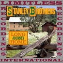 Long Journey Home (HQ Remastered Version)/The Stanley Brothers