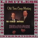 Old Time Camp Meeting (HQ Remastered Version)/The Stanley Brothers