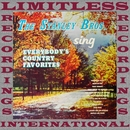 Sing Everybody's Country Favorites (HQ Remastered Version)/The Stanley Brothers