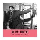 The Singles 1951-1961/Big Mama Thornton
