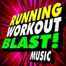 Running Workout Blast! Music/Cardio Hits! Workout