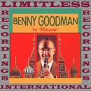 Benny Goodman In Moscow (HQ Remastered Version)/Benny Goodman