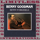 Benny In Brussels (HQ Remastered Version)/Benny Goodman