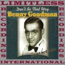 Don't Be That Way (HQ Remastered Version)/Benny Goodman
