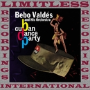 Cuban Dance Party (HQ Remastered Version)/Bebo Valdes