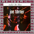 Rockin' The Blues (HQ Remastered Version)/Joe Turner