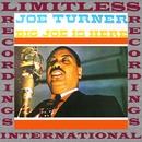 Big Joe Is Here (HQ Remastered Version)/Big Joe Turner