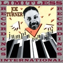 Jumpin' Tonight (HQ Remastered Version)/Big Joe Turner