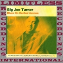 Blues On Central Avenue (HQ Remastered Version)/Big Joe Turner