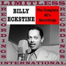 The Complete Fourties Recordings (HQ Remastered Version)/Billy Eckstine