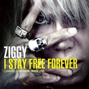 I STAY FREE FOREVER/ZIGGY