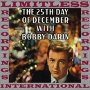 The 25th Day Of December (HQ Remastered Version)/Bobby Darin
