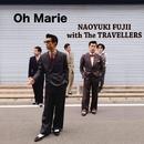 Oh Marie/NAOYUKI FUJII with The TRAVELLERS