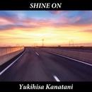 SHINE ON/金谷幸久