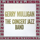The Concert Jazz Band (HQ Remastered Version)/Gerry Mulligan