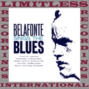 Belafonte Sings The Blues (HQ Remastered Version)/Harry Belafonte