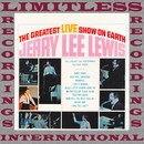 The Greatest Live Show On Earth, Complete (HQ Remastered Version)/Jerry Lee Lewis