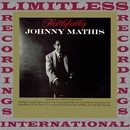 Faithfully (HQ Remastered Version)/Johnny Mathis