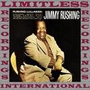 Rushing Lullabies (HQ Remastered Version)/Jimmy Rushing