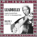 Complete Recorded Works, Vol. 5, 1944-1946 (HQ Remastered Version)/Leadbelly